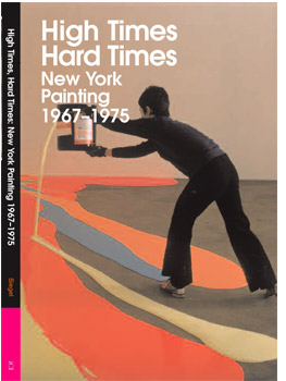High Times, Hard Times: New York Painting 1967-1975