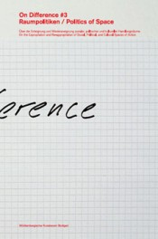 On Difference #3: Politics of Space