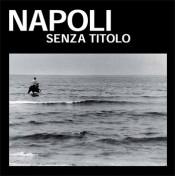 Napoli senza titolo [Napoli untitled]