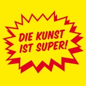 DIE KUNST IST SUPER!