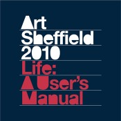 Art Sheffield 2010 – Life: A User's Manual