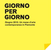 Giorno per giorno: A month devoted to contemporary art in Piedmont, Italy