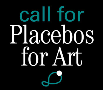 Call for: Placebos for Art