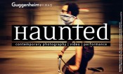 Haunted: Contemporary Photography/Video/Performance