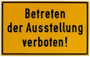 Keep Out of the Exhibition! - Timm Ulrichs