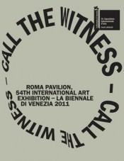 Call the Witness, Roma Pavilion, 54th Venice Biennale
