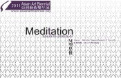 "2011 Asian Art Biennial announcing title ""Medi(t)ation"" and list of artists"