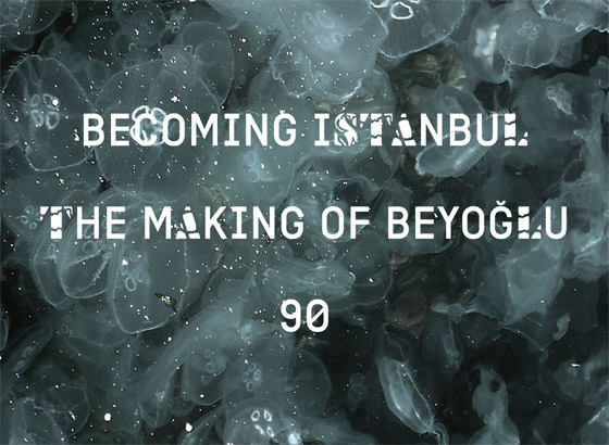 Becoming Istanbul, 90 and The Making Of Beyoglu