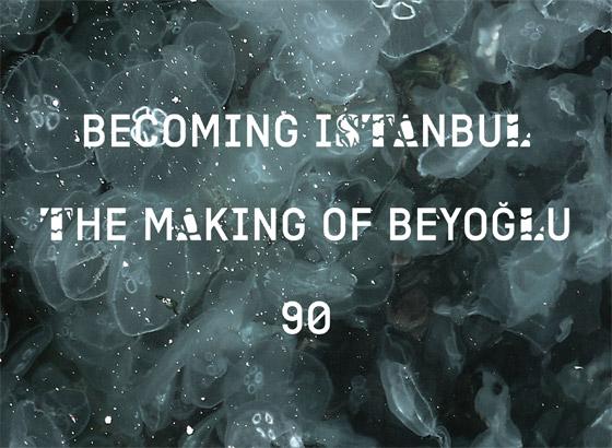 Becoming Istanbul, 90 and The Making Of Beyoglu