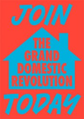 'The Grand Domestic Revolution' project exhibition