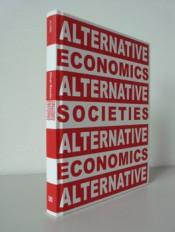 """Alternative Economics, Alternative Societies"" by Oliver Ressler"