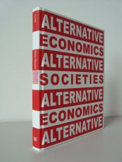 """Alternative Economics, Alternative Societies"" by Oliver Ressler"