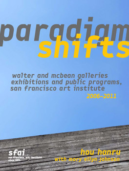 Paradigm Shifts: Walter and McBean Galleries Exhibitions and Public Programs,  San Francisco Art Institute
