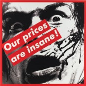 "Barbara Kruger, ""Untitled (Our prices are insane!)"", 1987. © Barbara Kruger, courtesy Mary Boone Gallery,New York"