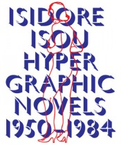 "Book cover ""Isidore Isou Hypergraphic Novels 1950–1984."" Design by Paul Dersidan."