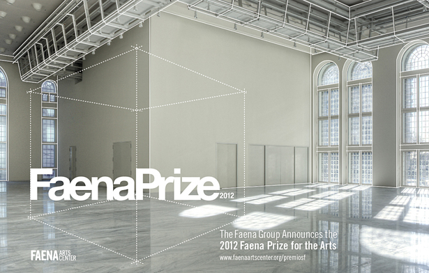 Faena Group announces the 2012 Faena Prize for the Arts: Call for entries