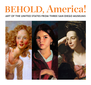 Behold, America! Art of the United States from Three San Diego Museums