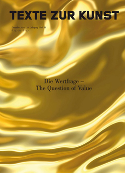 Texte zur Kunst Issue No. 88 out now: Die Wertfrage – The Question of Value