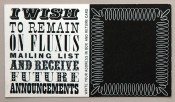"""I wish to remain on Fluxus mailing list . . .,"" designed by George Maciunas. Offset on card stock, 6.5 by 12 cm. Courtesy the Jonas Mekas Visual Arts Center, Vilnius."