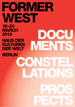 FORMER WEST: Documents, Constellations, Prospects at Haus der Kulturen der Welt