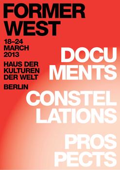 FORMER WEST: Documents, Constellations, Prospects at Haus der Kulturen der Welt