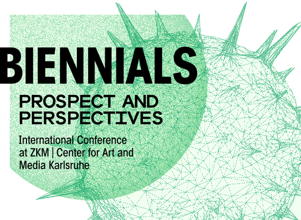 Biennials: Prospect and Perspectives conference at ZKM | Center for Art and Media Karlsruhe
